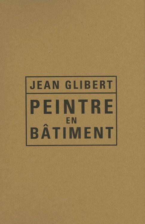 Jean Glibert. Peintre en bâtiment