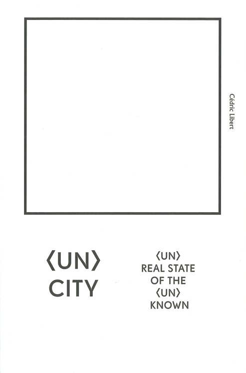 (Un)City – (Un)Real State of the (Un)Known