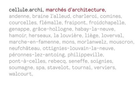 Localisation en Wallonie des marchés accompagnés par la Cellule architecture