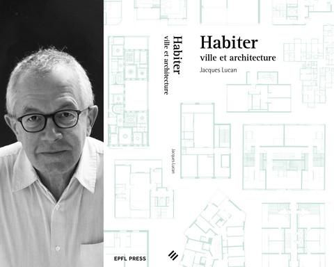 "Jacques Lucan, Conférence ""Habiter"""